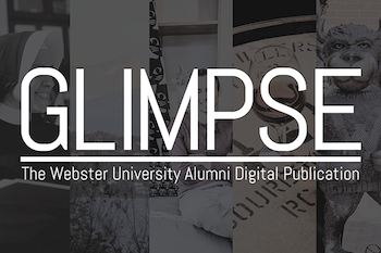 GLIMPSE featuring Webster alumni stories
