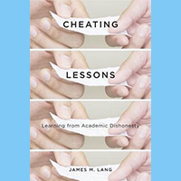Book Club: James Lang's 'Cheating Lessons: Learning from Academic Dishonesty