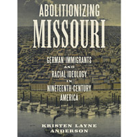 Around Webster: Anderson's 'Abolitionizing Missouri,' Harrison and Vix on e-resources, Barnidge on terror
