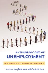 Anthropologies of Unemployment
