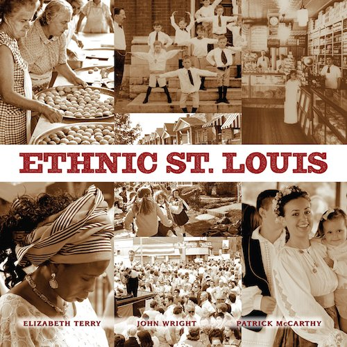 Ethnic St. Louis was published recently by Reedy Press and Webster University Press