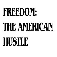 Gateway Campus Art Gallery Presents, Freedom: The American Hustle