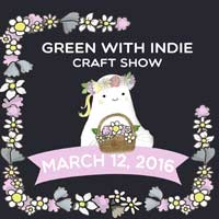Eco-Friendly Green with Indie Craft Show March 12
