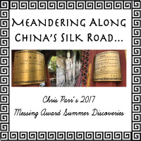 2017 Messing Award Summer Discoveries: Meandering Along China's Silk Road