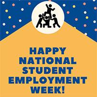 National Student Employment Appreciation Week April 15-19
